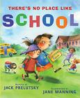 There's No Place Like School: Classroom Poems Cover Image