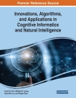 Innovations, Algorithms, and Applications in Cognitive Informatics and Natural Intelligence Cover Image