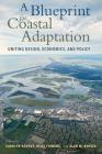 A Blueprint for Coastal Adaptation: Uniting Design, Economics, and Policy Cover Image