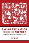 Saving the Nation through Culture: The Folklore Movement in Republican China (Contemporary Chinese Studies) Cover Image