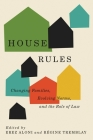 House Rules: Changing Families, Evolving Norms, and the Role of the Law (Law and Society) Cover Image