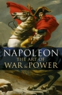 Napoleon, the Art of War & Power: Deluxe Slip-Case Edition Cover Image