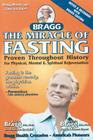 The Miracle of Fasting: Proven Throughout History for Physical, Mental, & Spiritual Rejuvenation Cover Image
