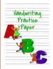 Handwriting Practice Paper ABC: Kindergarten Writing Paper with Dotted Midline, Primary Composition Notebook, 8.5x11, 100 Pages Cover Image
