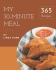 My 365 30-Minute Meal Recipes: More Than a 30-Minute Meal Cookbook Cover Image