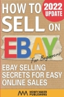 How to Sell on Ebay for Beginners: Ebay Selling Secrets for Easy Online Sales Cover Image