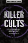 Killer Cults, Volume 3: Stories of Charisma, Deceit, and Death Cover Image