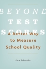 Beyond Test Scores: A Better Way to Measure School Quality Cover Image