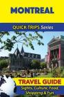 Montreal Travel Guide (Quick Trips Series): Sights, Culture, Food, Shopping & Fun Cover Image