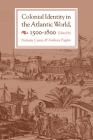 Colonial Identity in the Atlantic World, 1500-1800 (History Series) Cover Image