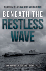 Beneath the Restless Wave: Memoirs of a Cold War Submariner Cover Image