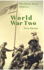The Clever Teens' Guide to World War Two Cover Image