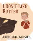 I Don't Like Butter Cover Image