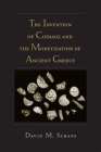 The Invention of Coinage and the Monetization of Ancient Greece Cover Image
