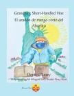 Grandpa's Short-Handled Hoe. El azadón de mango corto del Abuelito Cover Image