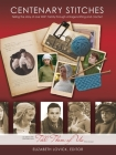 Centenary Stitches: Telling the Story of One Ww1 Family Through Vintage Knitting and Crochet Cover Image