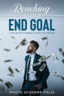 Reaching Your End Goal: A Collection of Images to Push You Forward Cover Image