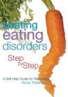 Beating Eating Disorders Step by Step: A Self-Help Guide for Recovery Cover Image