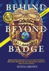 BEHIND AND BEYOND THE BADGE - Volume II: More Stories from the Village of First Responders with Cops, Firefighters, Ems, Dispatchers, Forensics, and V Cover Image
