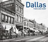 Dallas Then and Now® Cover Image