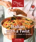 Italian with a Twist (Canada Cooks) Cover Image