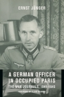 A German Officer in Occupied Paris: The War Journals, 1941-1945 Cover Image