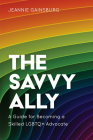 The Savvy Ally: A Guide for Becoming a Skilled LGBTQ+ Advocate Cover Image