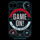 Game On! Lib/E: Video Game History from Pong and Pac-Man to Mario, Minecraft, and More Cover Image