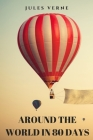 Around the World in 80 Days: An adventure novel by Jules Verne Cover Image