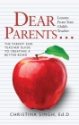 Dear Parents...Lessons from Your Child's Teacher: The Parent and Teacher Guide to Creating a Better Bond Cover Image