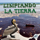 Limpiando La Tierra: Cleaning Up the Earth = Cleaning Up the Earth (Tierra Verde Biblioteca de Descubrimientos) Cover Image