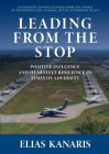 Leading From the Stop: Positive influence and heartfelt resilience in times of adversity Cover Image