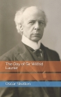 The Day of Sir Wilfrid Laurier Cover Image