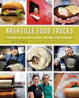 Nashville Food Trucks: Stories & Recipes from the Road Cover Image