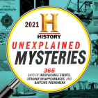 2021 History Channel Unexplained Mysteries Boxed Calendar: 365 Days of Inexplicable Events, Strange Disappearances, and Baffling Phenomena Cover Image