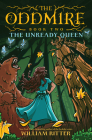 The Oddmire, Book 2: The Unready Queen Cover Image