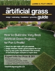 The artificial grass guide: design, estimating, installation and grooming Cover Image