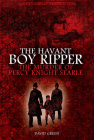 The Havant Boy Ripper: The Murder of Percy Knight Searle Cover Image