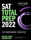 SAT Total Prep 2022: 2,000+ Practice Questions + 5 Practice Tests (Kaplan Test Prep) Cover Image