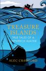 Treasure Islands: True Tales of a Shipwreck Hunter Cover Image