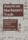 American Machinist's Tools: An Illustrated Directory of Patents Cover Image