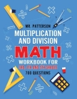 Multiplication and Division Math Workbook for 3rd, 4th and 5th Grades: 700+ Practice Questions - Quickly Learn to Multiply and Divide with 1-Digit, 2- Cover Image