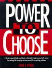 Power to Choose: Twelve Steps to Wholeness Cover Image