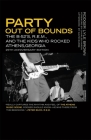 Party Out of Bounds: The B-52's, R.E.M., and the Kids Who Rocked Athens, Georgia (Music of the American South #2) Cover Image