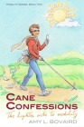 Cane Confessions: The Lighter Side to Mobility: (The Mobility Series) (Volume 2) Cover Image