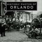 Historic Photos of Orlando Cover Image