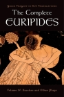 The Complete Euripides, Volume IV: Bacchae and Other Plays Cover Image