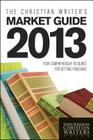 The Christian Writer's Market Guide: Your Comprehensive Resource for Getting Published Cover Image