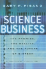 Science Business: The Promise, the Reality, and the Future of Biotech Cover Image