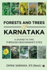 Forests and Trees of Karnataka: A Journey in Time Through Buchanan's Eyes Cover Image